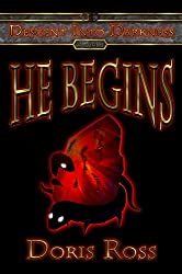 He Begins (Decent Into Darkness Book 1)