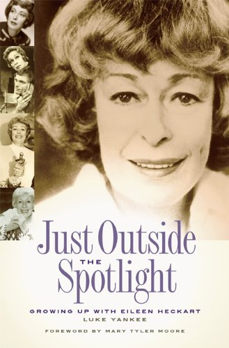 Just Front the Spotlight: Growing Up with Eileen Heckart