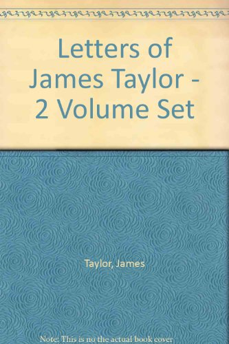 (LETTERS OF JAMES TAYLOR (2 VOLUMES).)