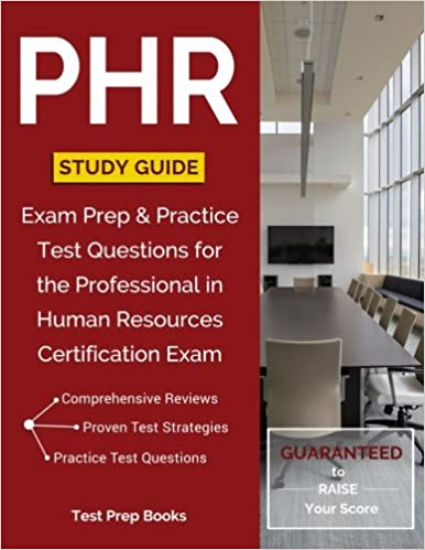 PHR Study Guide Exam Prep Practice Test Questions For The Professional In Human Resources Certification