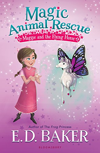 Magic Animal Rescue 1: Maggie and the Flying Horse by [Baker, E.D.]
