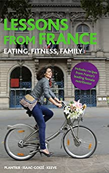 Lessons From France: Eating, Fitness, Family - Kindle edition by ...