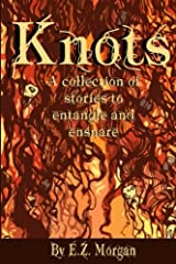 Knots: Stories to Entangle and Ensnare Paperback