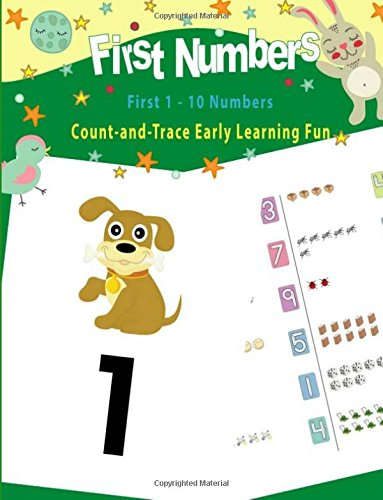 Download First Numbers 1 - 10 Count and Trace Early Learning Fun: Number Tracing Book for Preschoolers,Practice For Kids, Ages 3-5, Number Writing and Count (Number Tracing Practice) (Volume 2) pdf epub