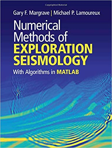 With Algorithms in MATLAB/® Numerical Methods of Exploration Seismology