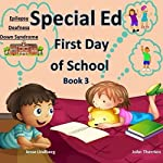 First Day of School: Deafness, Down Syndrome, Epilepsy: Special Ed Series, Book 3 | John Therrien,Jesse Lindberg