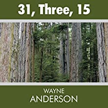 31, Three, 15 Audiobook by Wayne A. Anderson Narrated by Christopher Grove