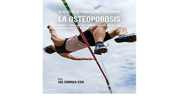 Amazon.com: 45 Recetas De Comidas Para Solucionar La Osteoporosis [45 Meal Recipes to Solve Osteoporosis]: Empiece A Comer Mejores Comidas Para Sus Huesos ...