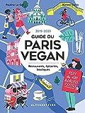 Guide du Paris Vegan: Restaurants, épiceries, boutiques