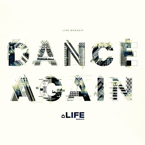 Life Worship - Dance Again (2014)
