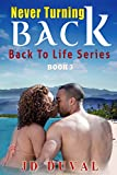 Never Turning Back (Back To Life Series Book 3)