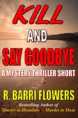 book cover of Kill and Say Goodbye