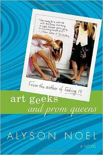 Art Geeks and Prom Queens: Amazon.co.uk: Alyson Noel: 9780312336363: Books