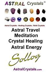 Astral Crystals Astral Travel Meditation Crystal Healing Astral Energy by Sollog