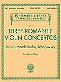 Three Romantic Violin Concertos: Bruch Mendelssohn Tchaikovksy Vin/Pno Schirm Libra