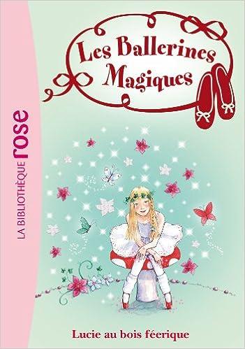 Amazon Fr Les Ballerines Magiques 21 Lucie Au Bois Feerique Bussell Darcey Godeau Natacha Livres