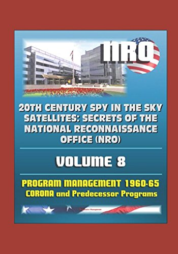 Price comparison product image 20th Century Spy in the Sky Satellites: Secrets of the National Reconnaissance Office (NRO) Volume 8 - Program Management 1960-1965,  Corona and Predecessor Programs