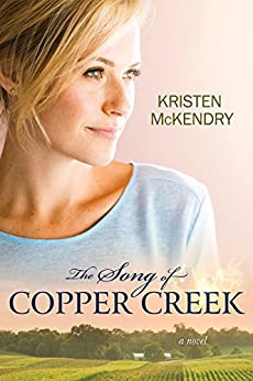 The Song of Copper Creek by [McKendry, Kristen]