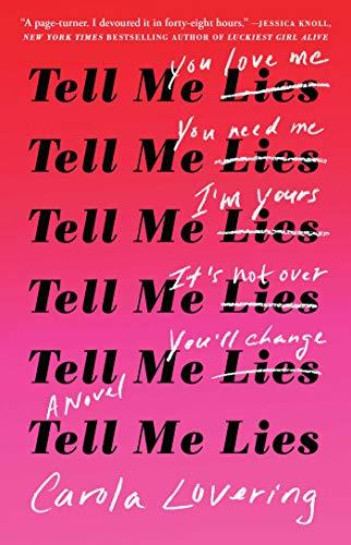 Tell Me Lies: A Novel