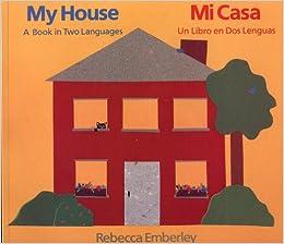 \\UPD\\ My House: A Book In Two Languages / Mi Casa: Un Libro En Dos Lenguas (English And Spanish Edition). recogida regula nuestra legal charts storage