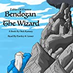 Bendegan the Wizard: Fables of Mantos Book 1 | Nick Ramsey