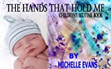 THE HANDS THAT HOLD ME