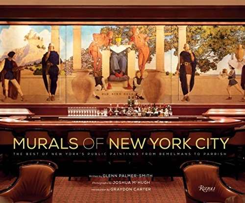 Murals of New York City: The Best of New York's Public Paintings from Bemelmans to Parrish