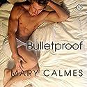 Bulletproof: A Matter of Time, Book 5 Hörbuch von Mary Calmes Gesprochen von: Jeff Gelder