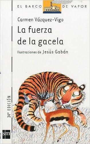 La fuerza de la gacela (El Barco de Vapor Blanca): Amazon.es ...