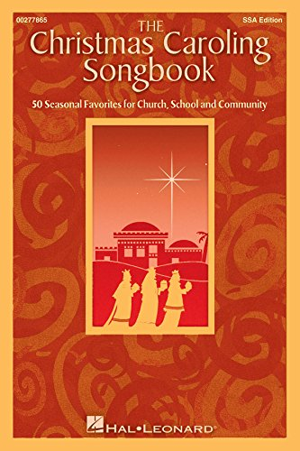 The Christmas Caroling Songbook: 50 Seasonal Favorites for Church, School and Community (Choir Song Christmas)