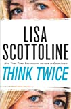Think Twice, Lisa Scottoline, 0312380755
