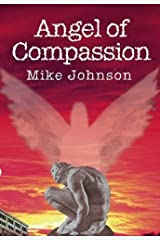 Angel of Compassion by Mike Johnson (2015-01-15) Paperback