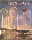 img - for Century 21: The Story of the Seattle World's Fair, 1962 book / textbook / text book