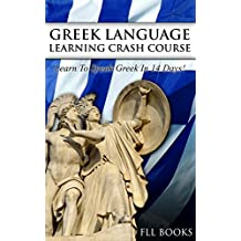 GREEK: Greek Language Learning Crash Course: Learn to Speak Greek in 14 Days! (Spanish, Japanese, French, Russian)