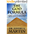 The God Formula: A simple scientifically proven blueprint that has transformed millions of lives (The Path of Freedom Series Book 1)