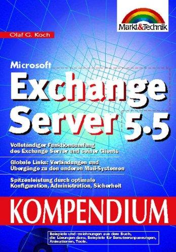 Microsoft Exchange Server 5.5 Kompendium Professionelle Standardwerk für Administration, Funktionalität (Kompendium/Handbuch)