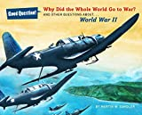 img - for Why Did the Whole World Go to War?: And Other Questions About... World War II (Good Question!) book / textbook / text book