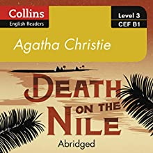 Death on the Nile: B1: Collins Agatha Christie ELT Readers Audiobook by Agatha Christie Narrated by Roger May
