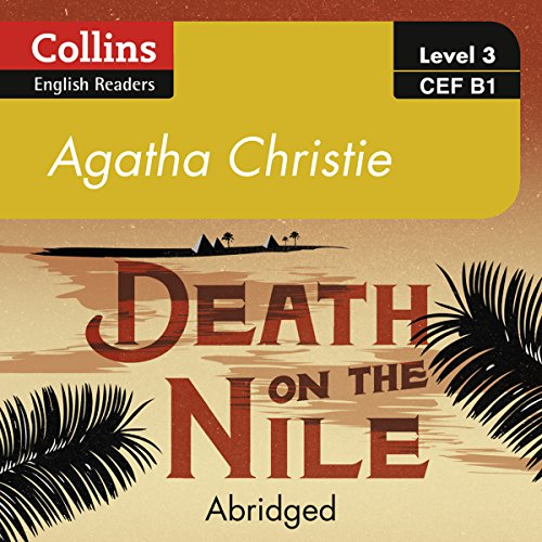 Death on the Nile: B1: Collins Agatha Christie ELT Readers