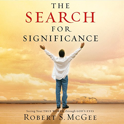 The Search for Significance: Seeing Your True Worth Through God's Eyes Audiobook [Free Download by Trial] thumbnail