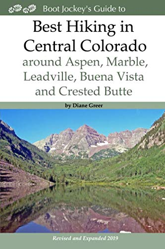 - Best Hiking in Central Colorado around Aspen, Marble, Leadville, Buena Vista and Crested Butte