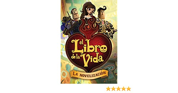 El libro de la vida: La novelización (The Book of Life Movie Novelization) (Spanish Edition) - Kindle edition by Style Guide, Ernesto A. Suarez.