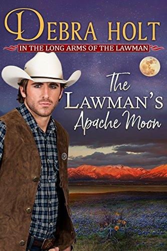 Book: The Lawman's Apache Moon (Texas Lawmen Book 2) by Debra Holt