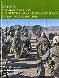DET One: U. S. Marine Corps U. S. Special Operations Command Detachment, 2003-2006, John P. Piedmont, 0160852196