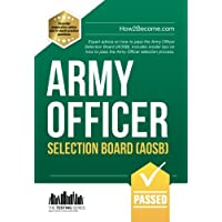 Army Officer Selection Board (AOSB): Expert advice on how to pass the Army Officer Selection Board (AOSB). Includes insider tips on how to pass the Army Officer selection process