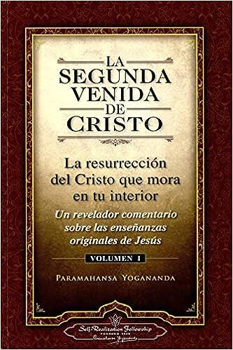 La Segunda Venida de Cristo, Vol. 1: Un Revelador Comentario ...