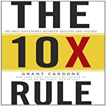The 10X Rule: The Only Difference Between Success and Failure by Cardone, Grant Unabridged edition [audiocd(2011)]