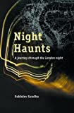 Night Haunts, Sukhdev Sandhu, 1844671623