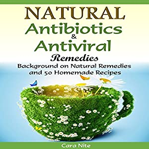 Natural Antibiotics & Antiviral Remedies Audiobook