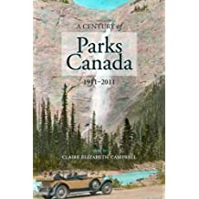A Century of Parks Canada, 1911-2011